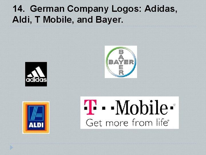 14. German Company Logos: Adidas, Aldi, T Mobile, and Bayer.