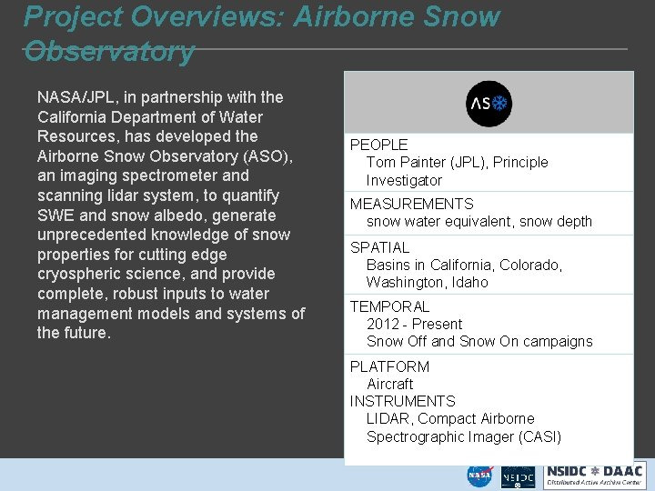 Project Overviews: Airborne Snow Observatory NASA/JPL, in partnership with the California Department of Water
