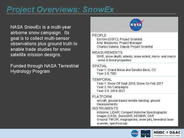 Project Overviews: Snow. Ex NASA Snow. Ex is a multi-year airborne snow campaign. Its