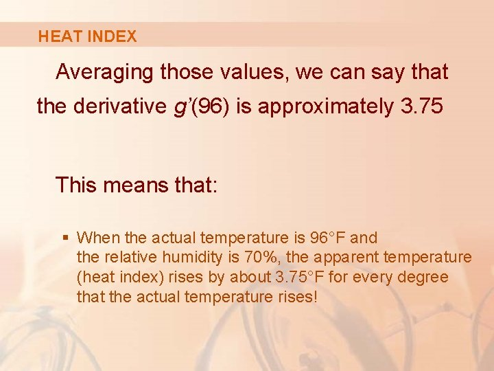 HEAT INDEX Averaging those values, we can say that the derivative g'(96) is approximately