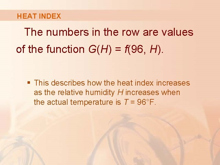 HEAT INDEX The numbers in the row are values of the function G(H) =