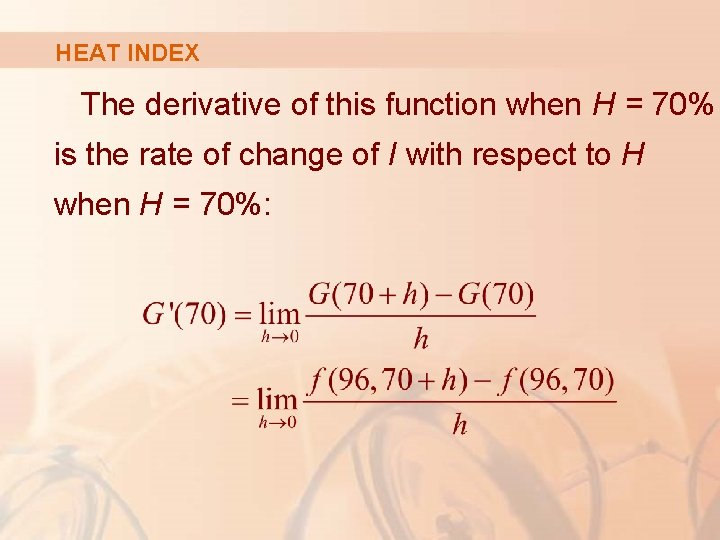 HEAT INDEX The derivative of this function when H = 70% is the rate