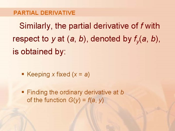 PARTIAL DERIVATIVE Similarly, the partial derivative of f with respect to y at (a,