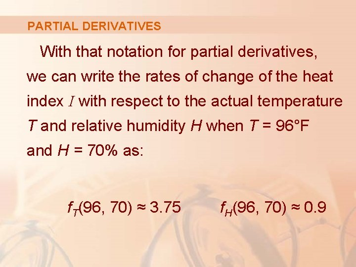 PARTIAL DERIVATIVES With that notation for partial derivatives, we can write the rates of
