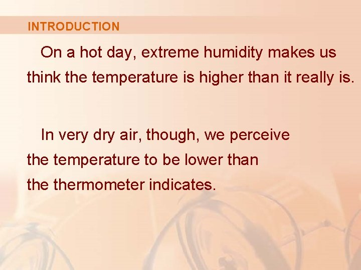 INTRODUCTION On a hot day, extreme humidity makes us think the temperature is higher