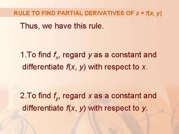 RULE TO FIND PARTIAL DERIVATIVES OF z = f(x, y) Thus, we have this