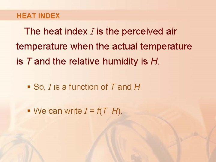 HEAT INDEX The heat index I is the perceived air temperature when the actual