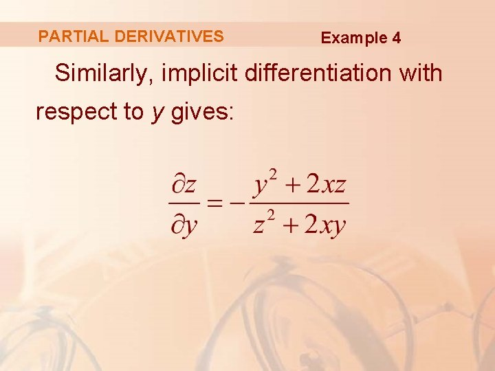 PARTIAL DERIVATIVES Example 4 Similarly, implicit differentiation with respect to y gives: