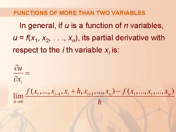 FUNCTIONS OF MORE THAN TWO VARIABLES In general, if u is a function of