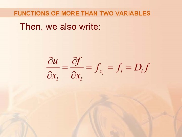 FUNCTIONS OF MORE THAN TWO VARIABLES Then, we also write: