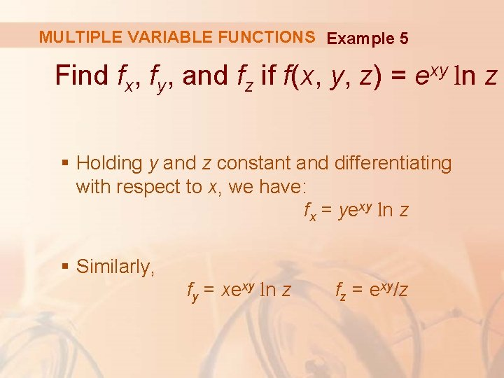MULTIPLE VARIABLE FUNCTIONS Example 5 Find fx, fy, and fz if f(x, y, z)