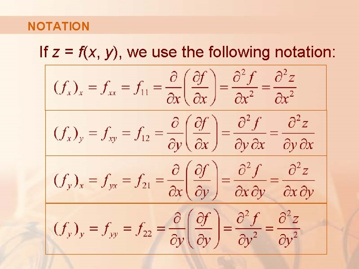 NOTATION If z = f(x, y), we use the following notation: