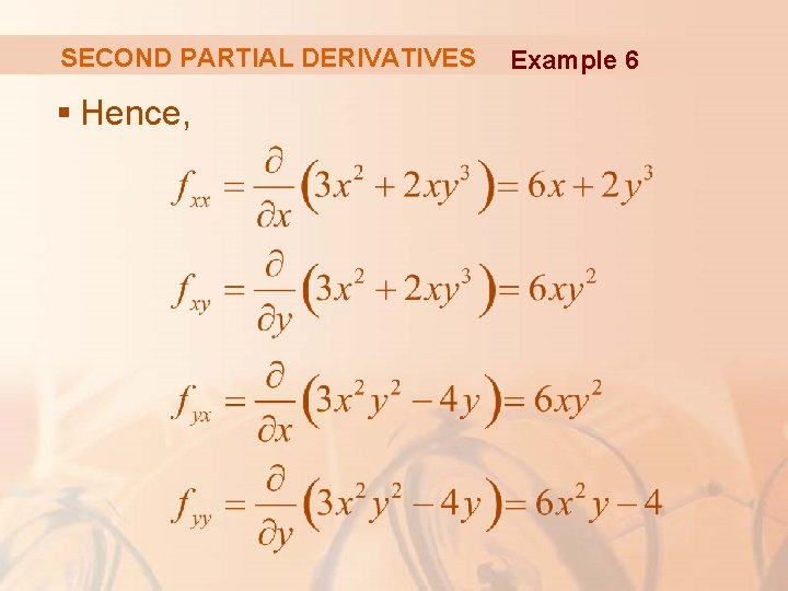 SECOND PARTIAL DERIVATIVES § Hence, Example 6