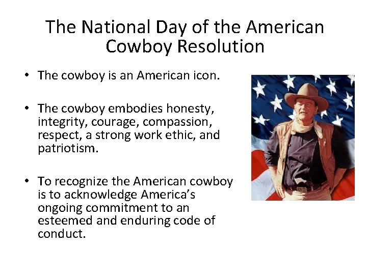 The National Day of the American Cowboy Resolution • The cowboy is an American