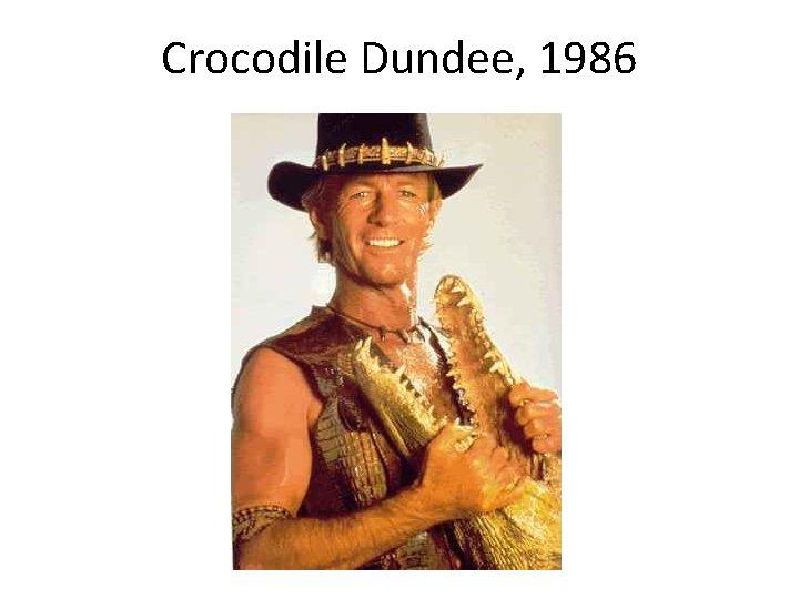 Crocodile Dundee, 1986