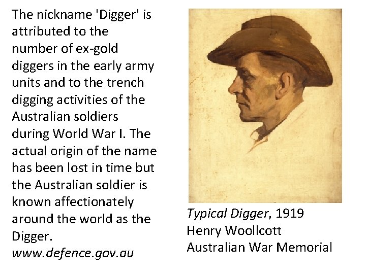 The nickname 'Digger' is attributed to the number of ex-gold diggers in the early