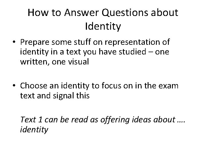 How to Answer Questions about Identity • Prepare some stuff on representation of identity