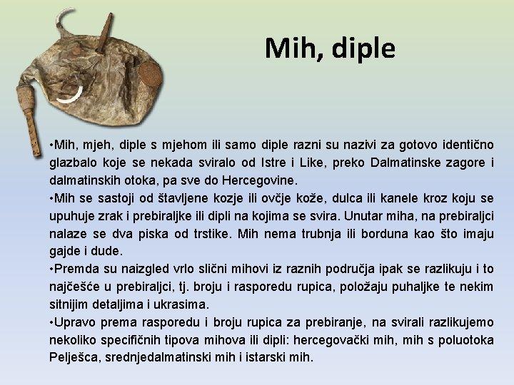 Mih, diple • Mih, mjeh, diple s mjehom ili samo diple razni su nazivi