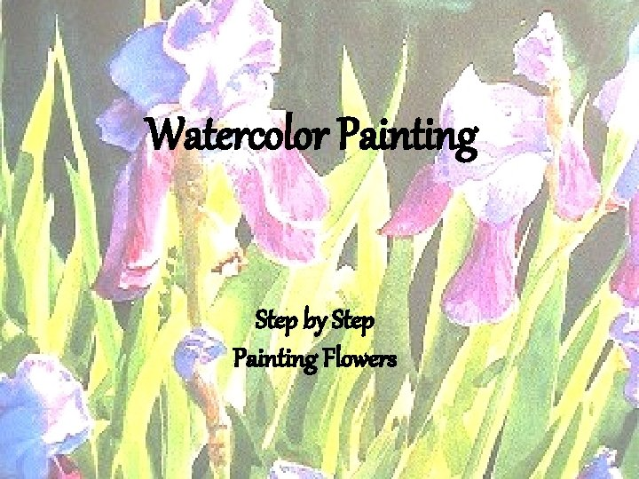 Watercolor Painting • Step by step • Flowers Watercolor Step by Step Painting Flowers
