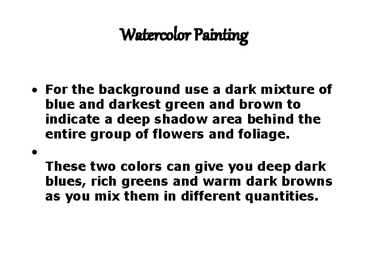 Watercolor Painting • For the background use a dark mixture of blue and darkest