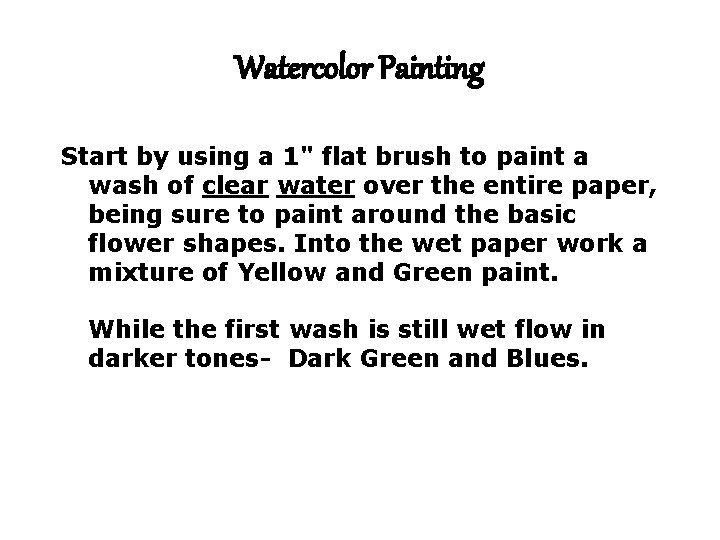 """Watercolor Painting Start by using a 1"""" flat brush to paint a wash of"""