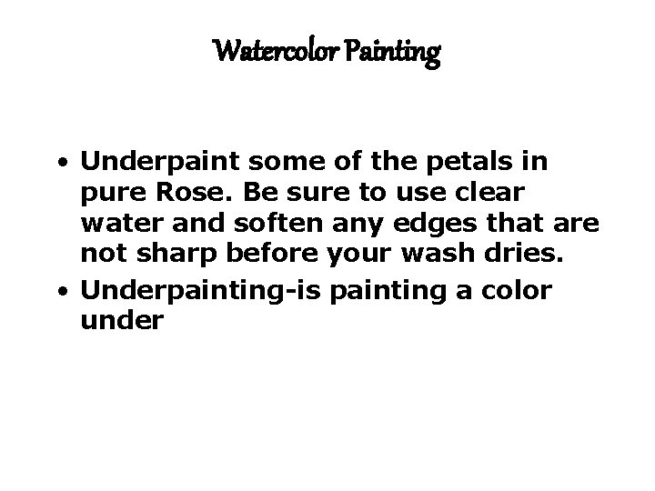 Watercolor Painting • Underpaint some of the petals in pure Rose. Be sure to