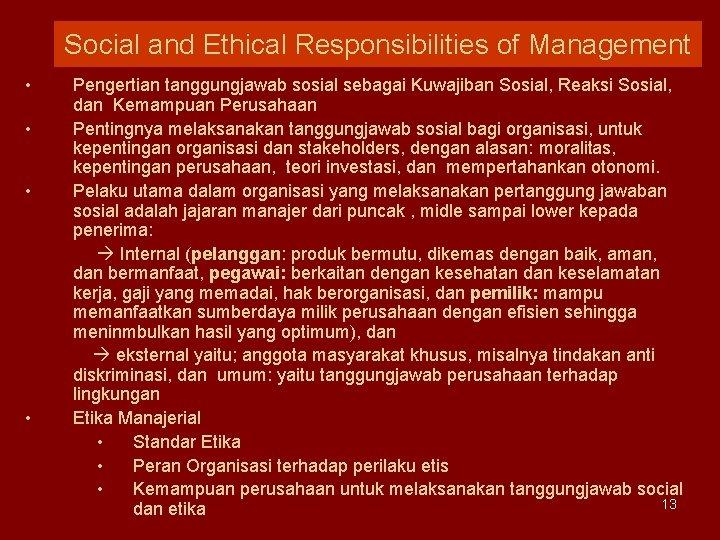 Social and Ethical Responsibilities of Management • • Pengertian tanggungjawab sosial sebagai Kuwajiban Sosial,