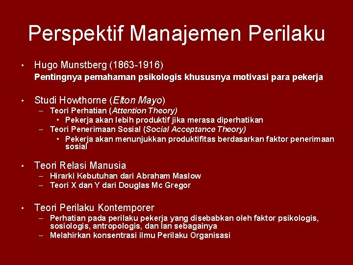 Perspektif Manajemen Perilaku • Hugo Munstberg (1863 -1916) Pentingnya pemahaman psikologis khususnya motivasi para