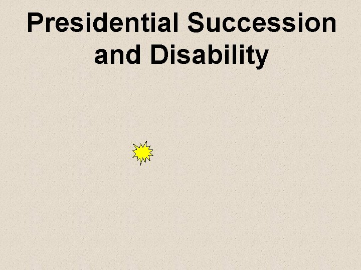 Presidential Succession and Disability