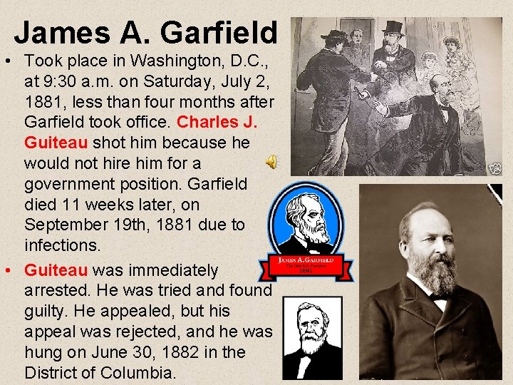 James A. Garfield • Took place in Washington, D. C. , at 9: 30