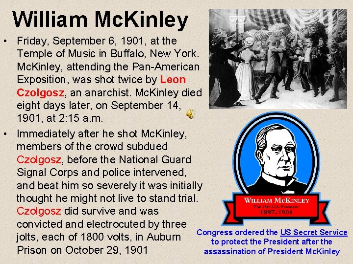 William Mc. Kinley • Friday, September 6, 1901, at the Temple of Music in