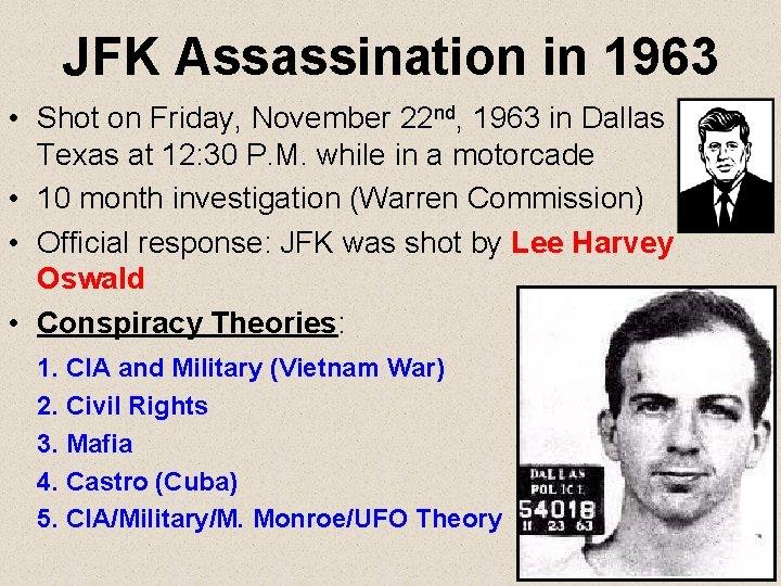 JFK Assassination in 1963 • Shot on Friday, November 22 nd, 1963 in Dallas