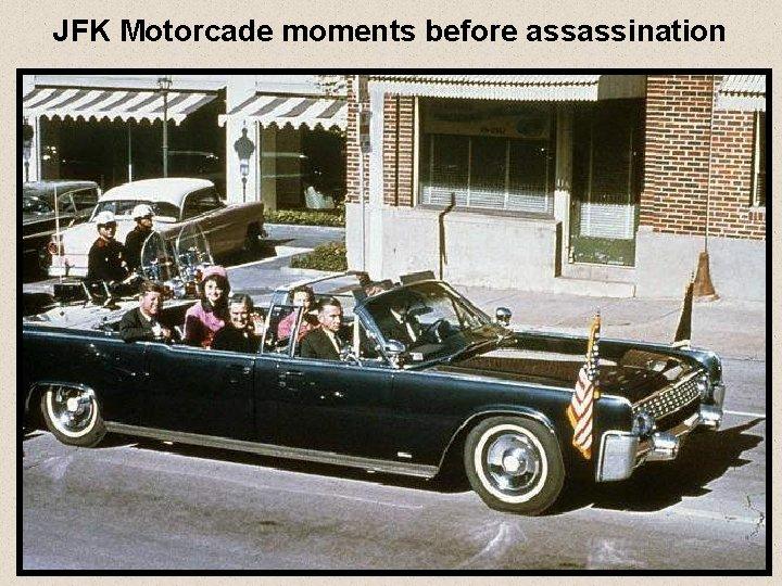 JFK Motorcade moments before assassination
