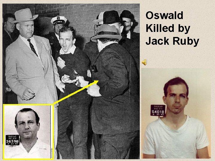 Oswald Killed by Jack Ruby