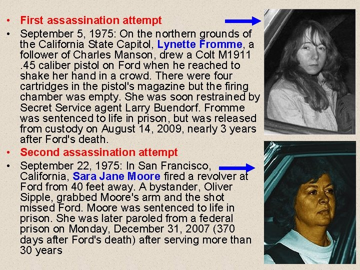 • First assassination attempt • September 5, 1975: On the northern grounds of