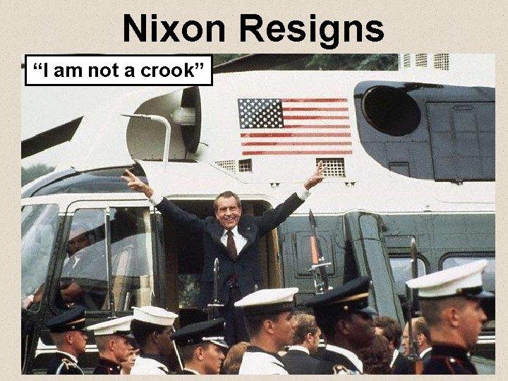 """Nixon Resigns """"I am not a crook"""""""