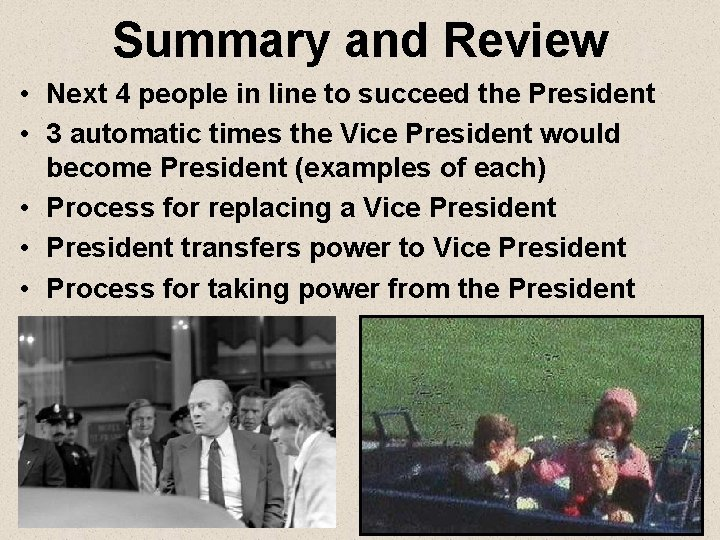 Summary and Review • Next 4 people in line to succeed the President •