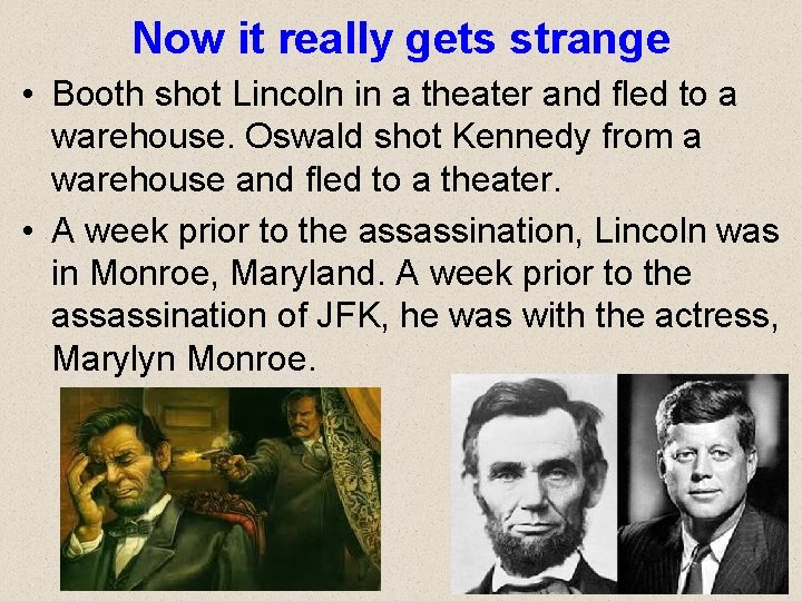 Now it really gets strange • Booth shot Lincoln in a theater and fled
