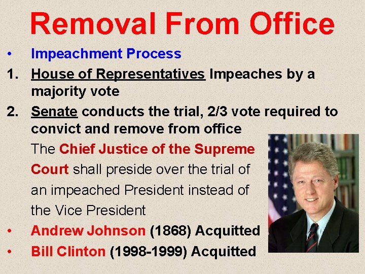 Removal From Office • Impeachment Process 1. House of Representatives Impeaches by a majority