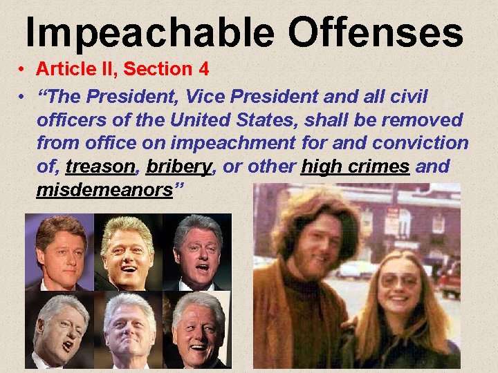 """Impeachable Offenses • Article II, Section 4 • """"The President, Vice President and all"""