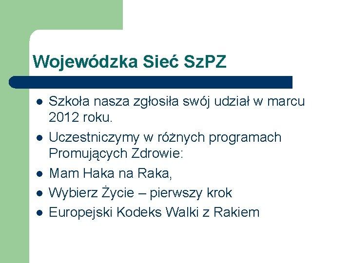 Wojewódzka Sieć Sz. PZ l l l Szkoła nasza zgłosiła swój udział w marcu