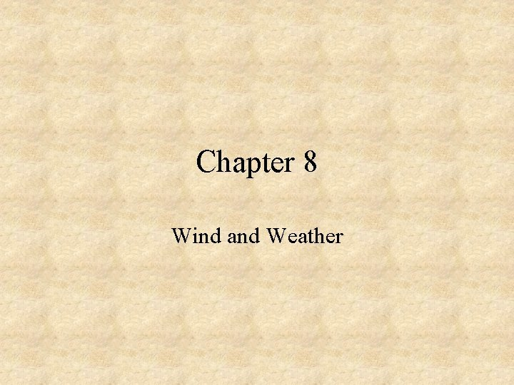 Chapter 8 Wind and Weather