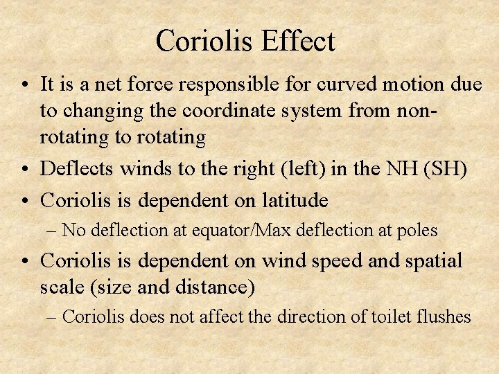 Coriolis Effect • It is a net force responsible for curved motion due to