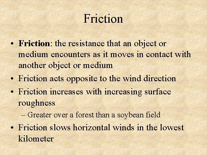 Friction • Friction: the resistance that an object or medium encounters as it moves
