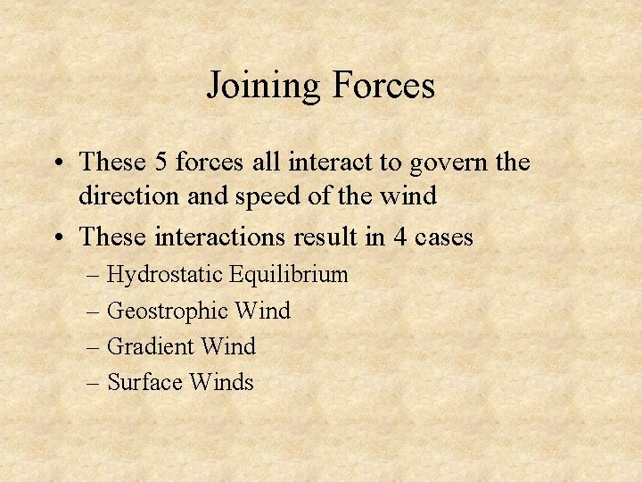 Joining Forces • These 5 forces all interact to govern the direction and speed