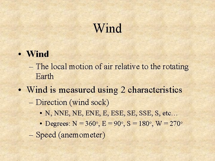 Wind • Wind – The local motion of air relative to the rotating Earth