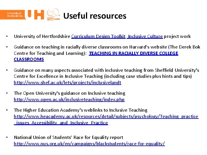 Useful resources • University of Hertfordshire Curriculum Design Toolkit Inclusive Culture project work •