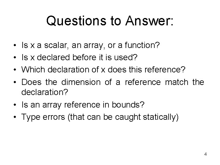 Questions to Answer: • • Is x a scalar, an array, or a function?