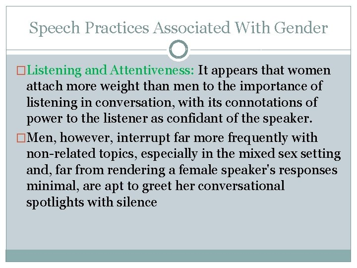 Speech Practices Associated With Gender �Listening and Attentiveness: It appears that women attach more