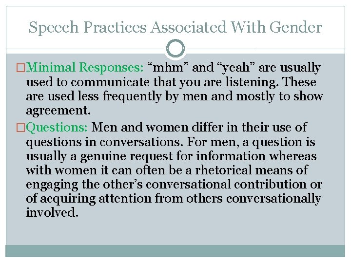"""Speech Practices Associated With Gender �Minimal Responses: """"mhm"""" and """"yeah"""" are usually used to"""